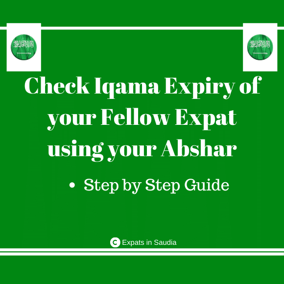 Check Iqama Expiry of your Fellow Expat using your Abshar
