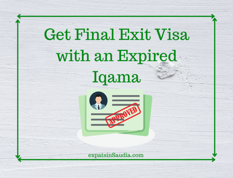 How to Get Final Exit Visa with Iqama Expired