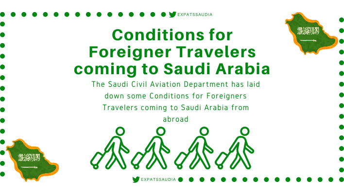 Conditions for Foreigners Travelers coming to Saudi Arabia