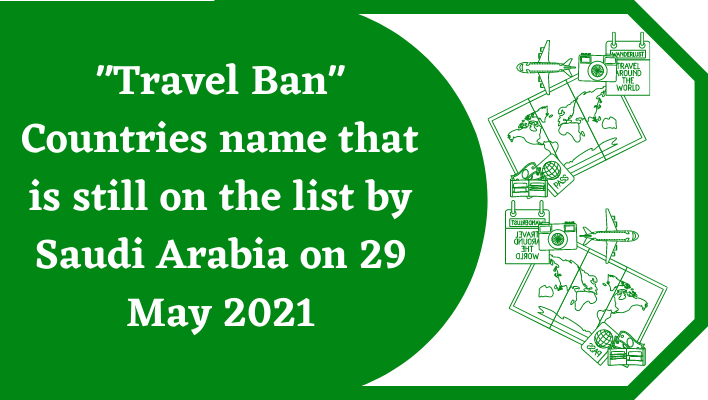 Countries name that is still on travel ban list by Saudia