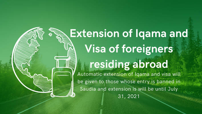 Expats get an Automatic Extension of Iqama and Visa