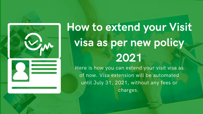 How to extend your Visit visa as per new policy 2021