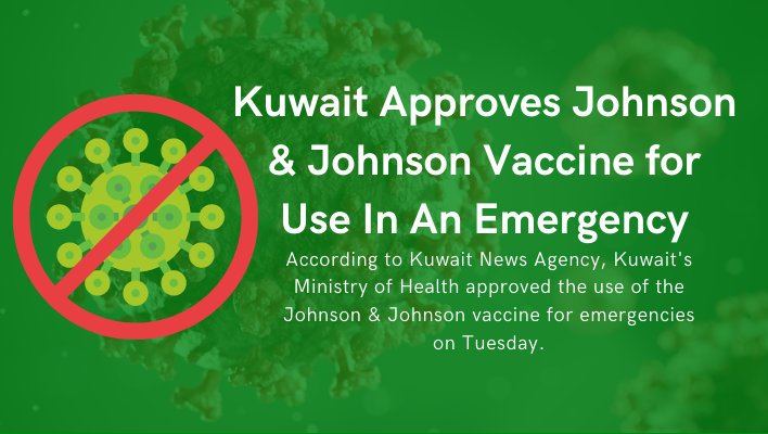 Kuwait approves Johnson Johnson as 4th Vaccine