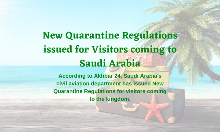 New Quarantine Regulations issued for Visitors coming to Saudi Arabia