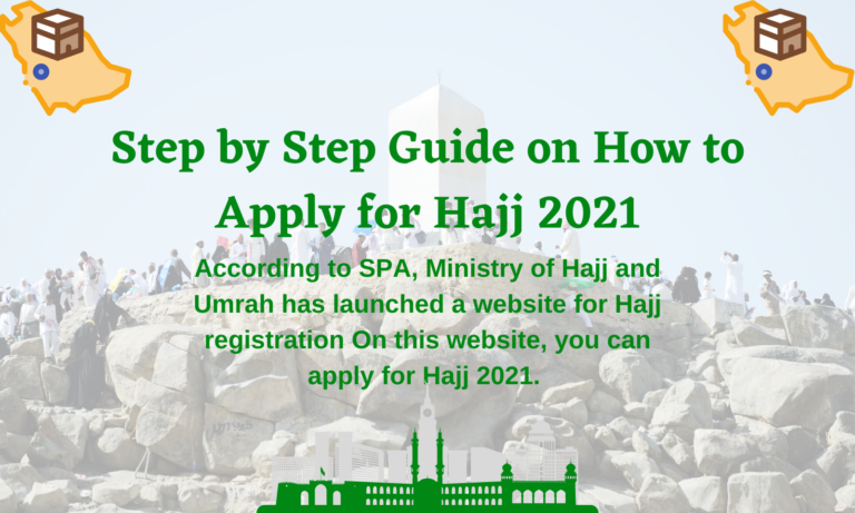 Step by Step Guide on How to Apply for Hajj 2021
