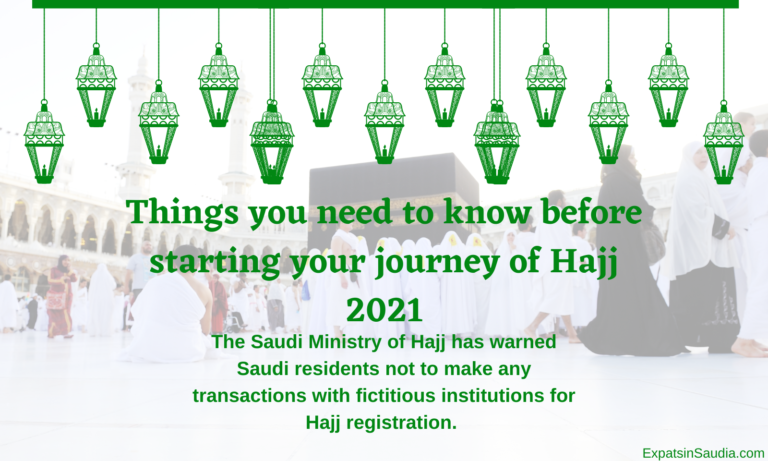 Things you need to know before starting your journey of Hajj 2021