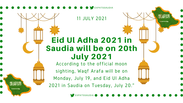 """According to the official moon sighting, Waqf Arafa will be on Monday, July 19, and Eid Ul Adha 2021 in Saudia on Tuesday, July 20."""""""