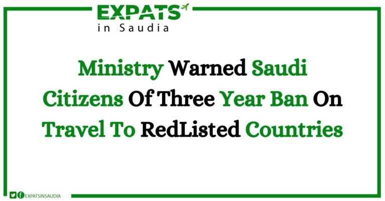 Ministry Warned Saudi Citizens Of Three Year Ban On Travel To Red Listed Countries