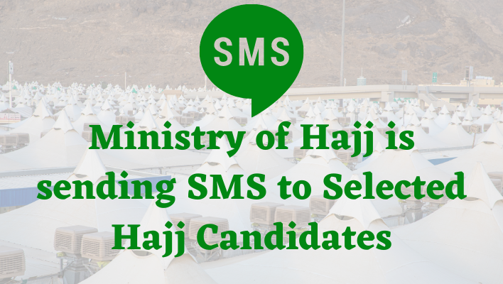 Ministry of Hajj is sending SMS to Selected Hajj Candidates