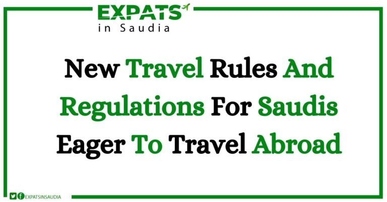 New Travel Rules And Regulations For Saudis Eager To Travel Abroad