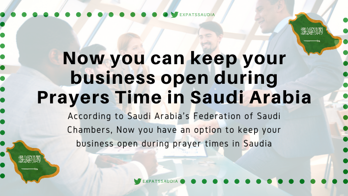 Now you can keep your business open during Prayers Time in Saudi Arabia