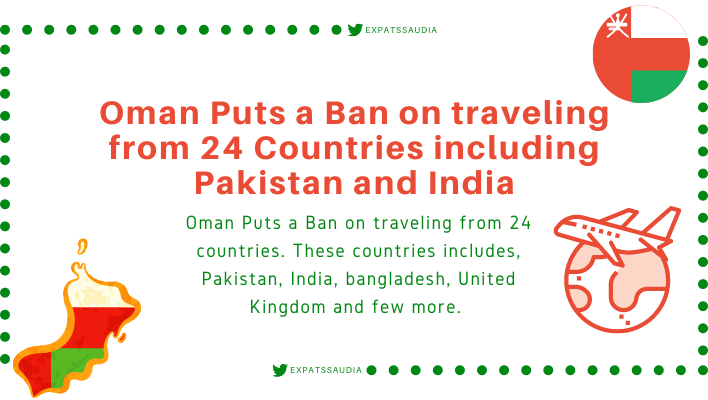 Oman Puts a Ban on traveling from 24 Countries including Pakistan and India