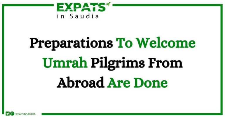 Preparations To Welcome Umrah Pilgrims From Abroad Are Done