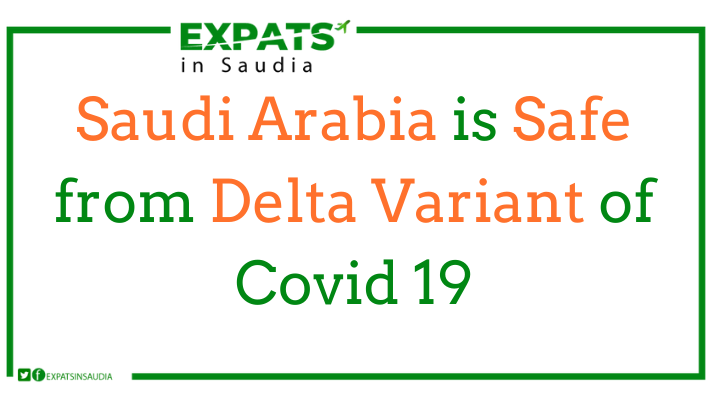 Saudi Arabia is Safe from Delta Variant of Covid 19