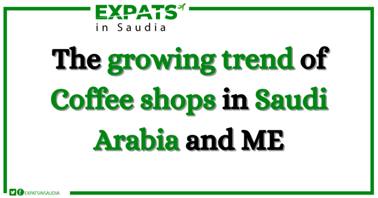 The growing trend of Coffee shops in Saudi Arabia and ME