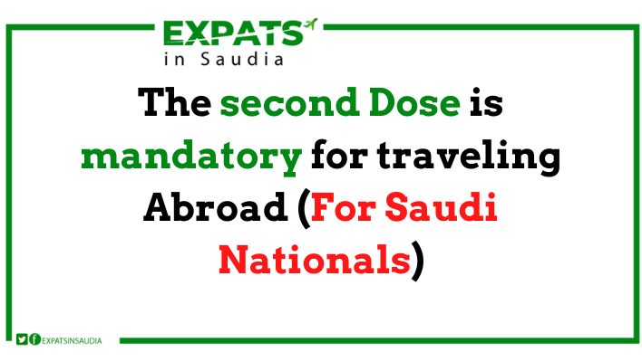 The second Dose is mandatory for traveling Abroad (For Saudi Nationals)