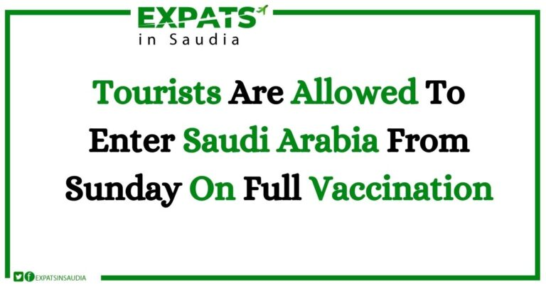 Tourists Are Allowed To Enter Saudi Arabia From Sunday On Full Vaccination