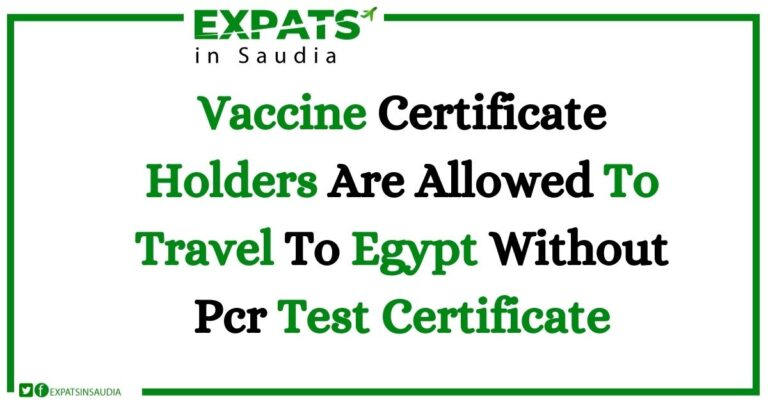 Vaccine Certificate Holders Are Allowed To Travel To Egypt Without Pcr Test Certificate