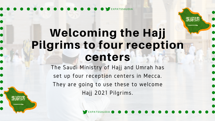 Welcoming the Hajj Pilgrims to four reception centers