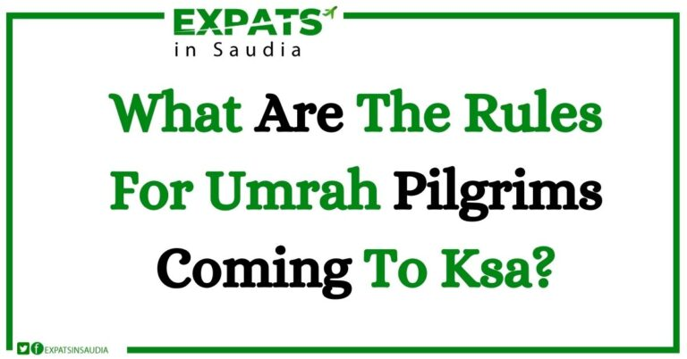 What Are The Rules For Umrah Pilgrims Coming To Ksa