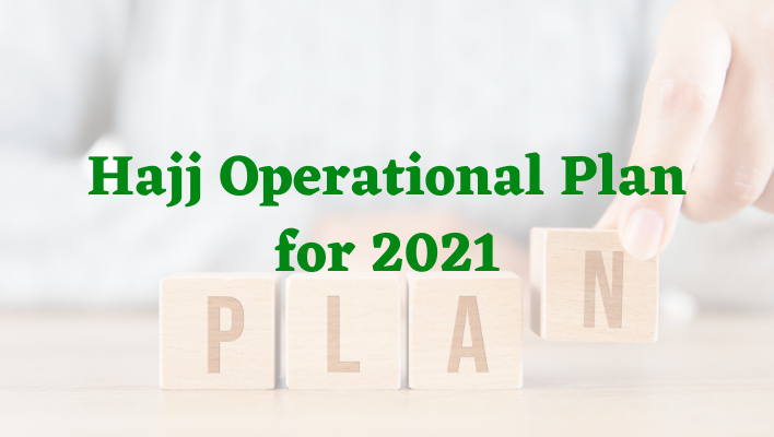 What are the Hajj Operational Plan for 2021