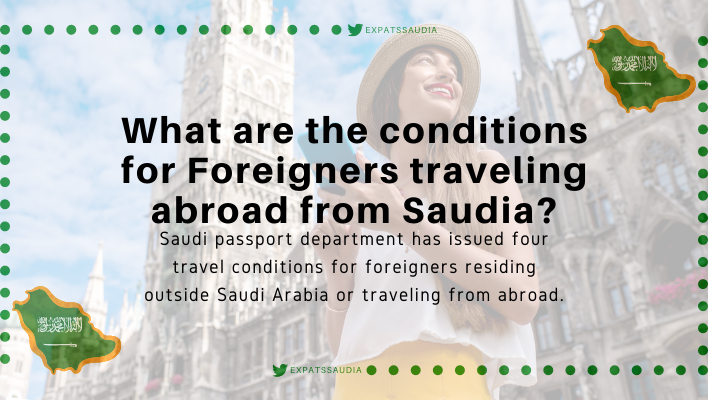 What are the conditions for Foreigners traveling abroad from Saudia