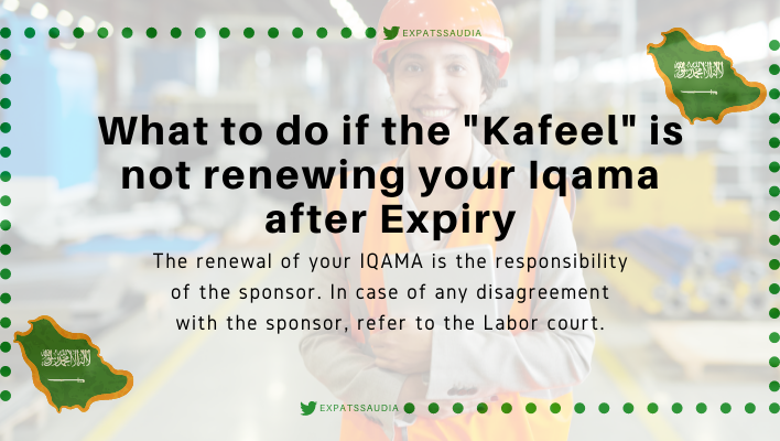 What to do if the Sponsor (Kafeel) is not renewing your Iqama after Expiry