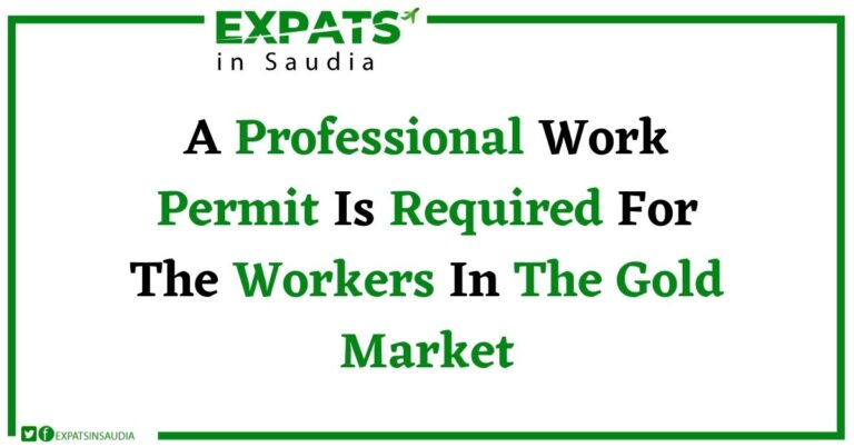 A Professional Work Permit Is Required For The Workers In The Gold Market