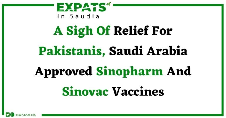A Sigh Of Relief For Pakistanis, Saudi Arabia Approved Sinopharm And Sinovac Vaccines