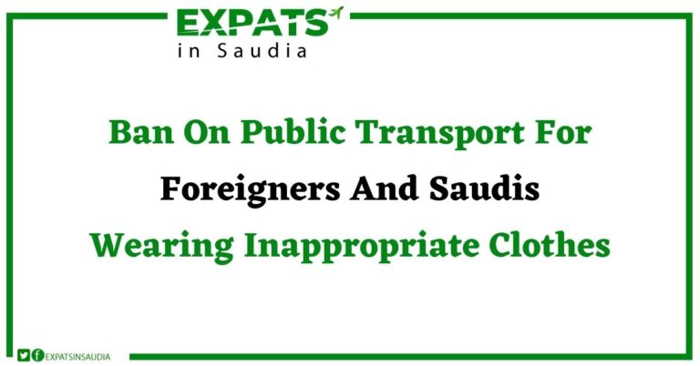 Ban On Wearing Inappropriate Clothes On Public Transport For Foreigners And Saudis