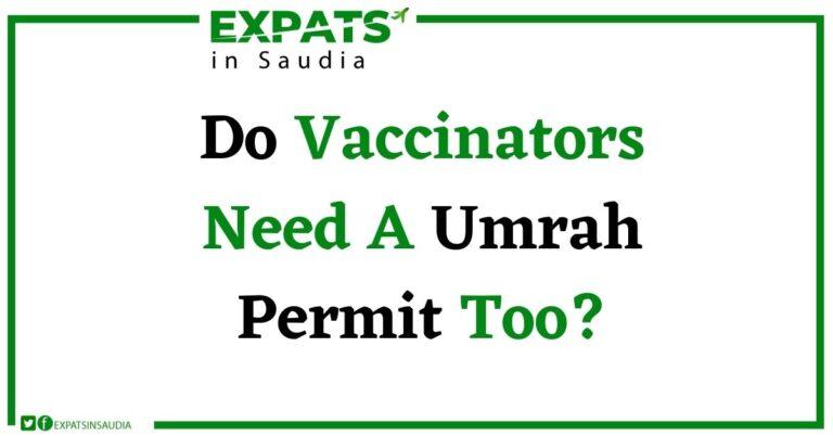 Do Vaccinators Need A Umrah Permit Too?