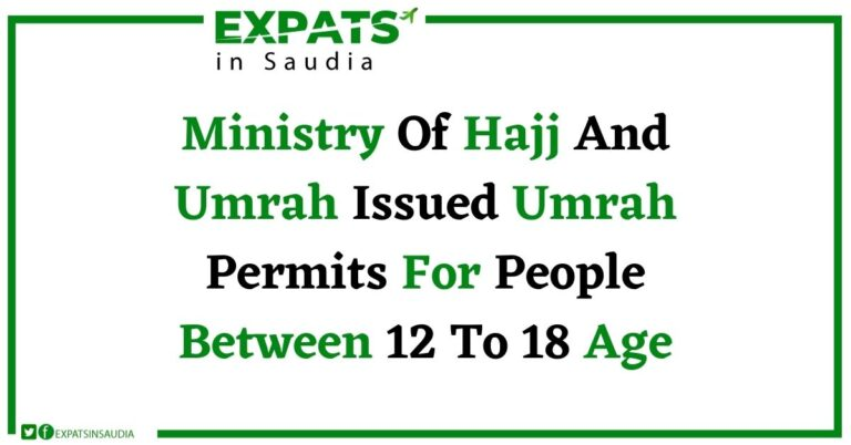 Ministry Of Hajj And Umrah Issued Umrah Permits For People Between 12 To 18 Age