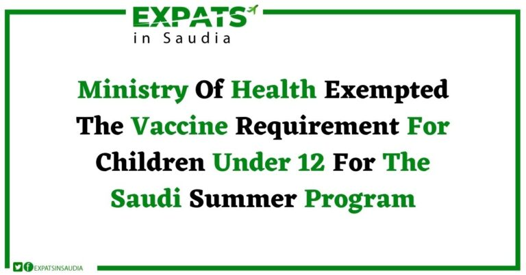Ministry Of Health Exempted The Vaccine Requirement For Children Under 12 For The Saudi Summer Program