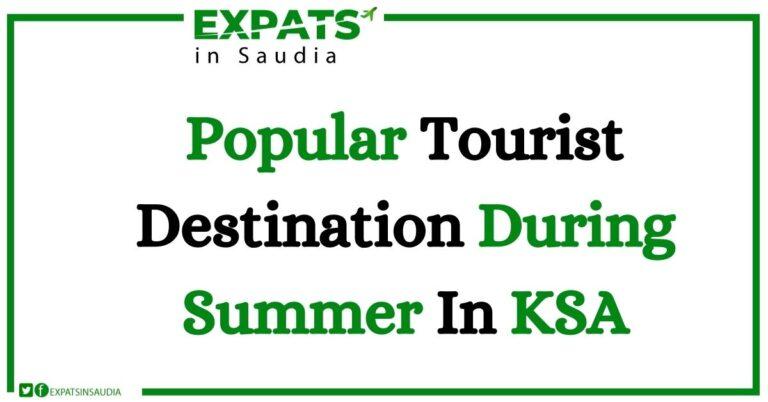 Popular Tourist Destination During Summer In KSA
