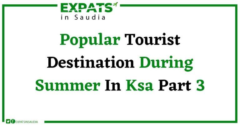 Popular Tourist Destination During Summer In Ksa Part 3