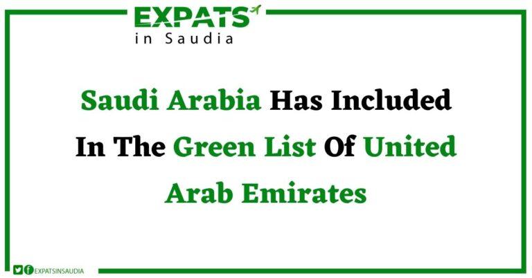 Saudi Arabia Has Included In The Green List Of UAE