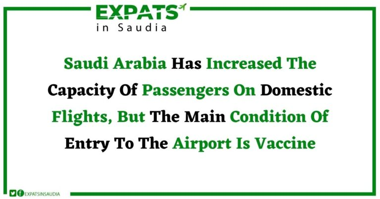 Saudi Arabia Has Increased The Capacity Of Passengers On Domestic Flights, But The Main Condition Of Entry To The Airport Is Vaccine