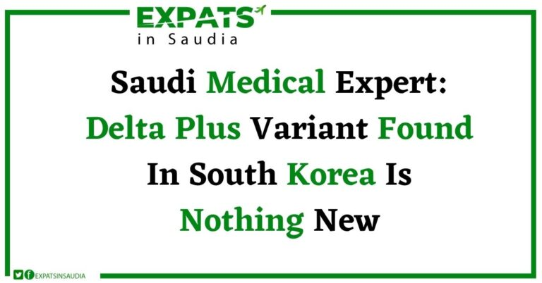 Saudi Medical Expert: Delta Plus Variant Found In South Korea Is Nothing New