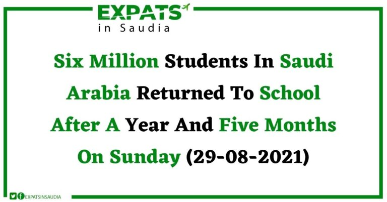 Six Million Students In Saudi Arabia Returned To School After A Year And Five Months On Sunday (29-08-2021)