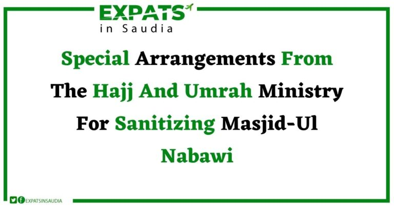 Special Arrangements From The Hajj And Umrah Ministry For Sanitizing Masjid-Ul Nabawi