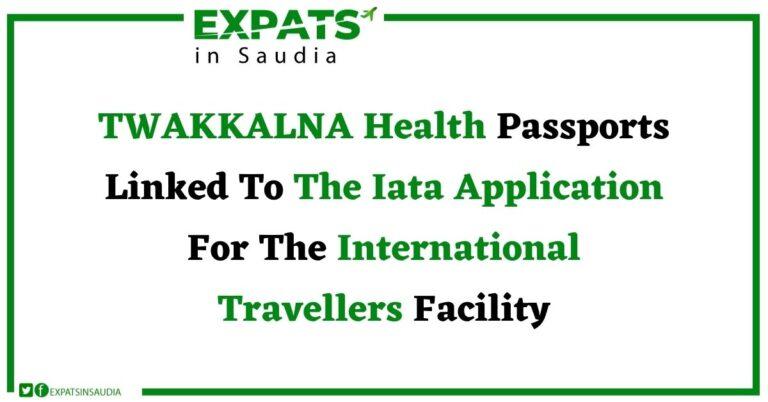 TWAKKALNA Health Passports Linked To The Iata Application For The International Travellers Facility