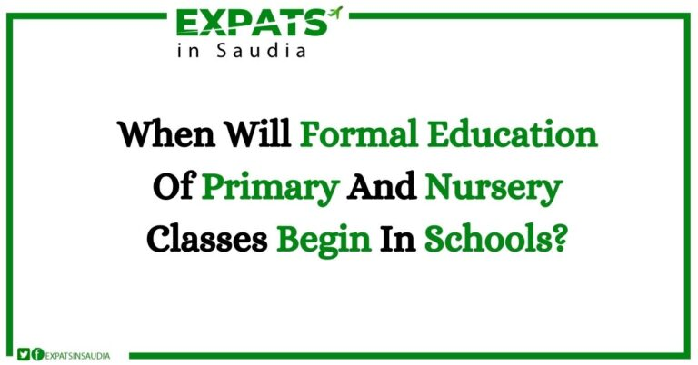 When Will Formal Education Of Primary And Nursery Classes Begin In Schools?