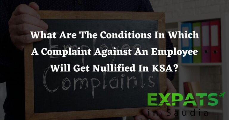 What Are The Conditions In Which A Complaint Against An Employee Will Get Nullified In KSA?