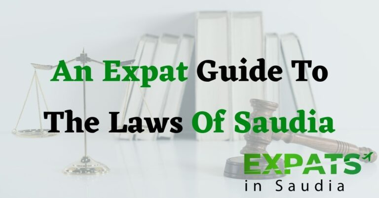 An Expat Guide To The Laws Of Saudi Arabia