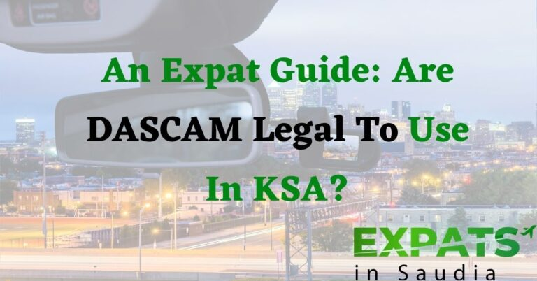 An Expat Guide: Are DASHCAM Legal To Use In KSA?