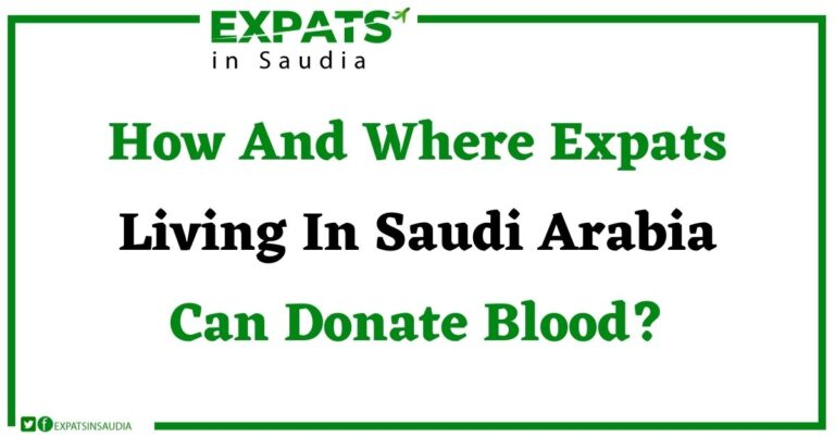 How And Where Expats Living In Saudi Arabia Can Donate Blood?