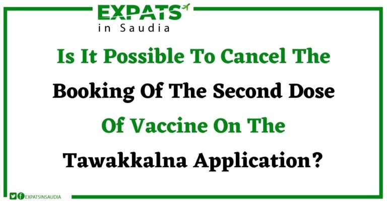 Is It Possible To Cancel The Booking Of The Second Dose Of Vaccine On The Tawakkalna Application