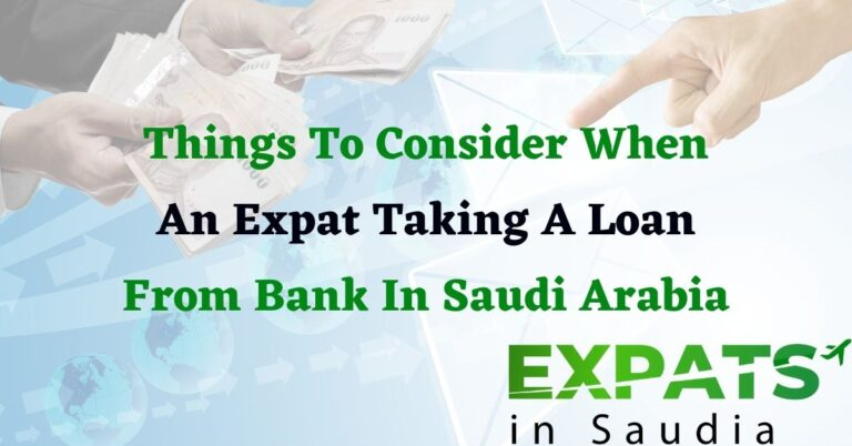 Things To Consider When An Expat Taking A Loan From Bank In Saudi Arabia