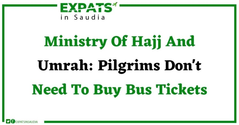 Ministry Of Hajj And Umrah Pilgrims Don't Need To Buy Bus Tickets