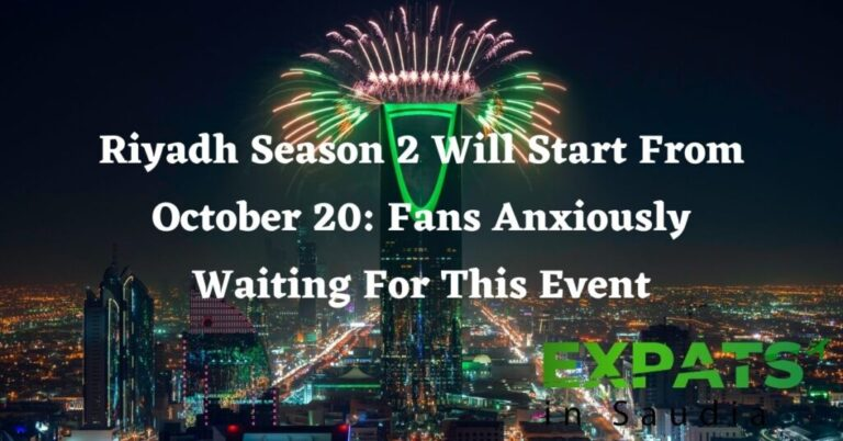 Riyadh Season 2 Will Start From October 20: Fans Anxiously Waiting For This Event